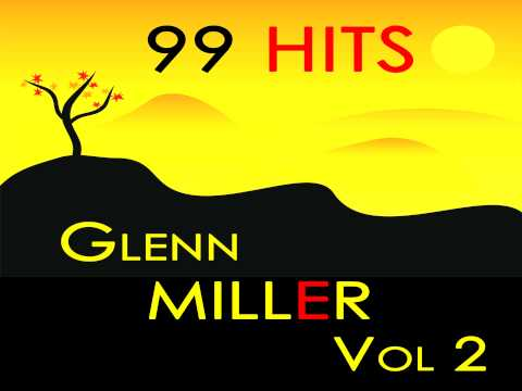 Glenn Miller - Along the Sante Fe Trail