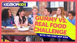 The Gummy vs. Real Food Challenge with The KIDZ BOP Kids