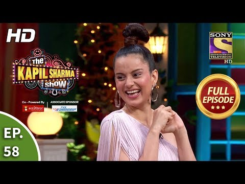 The Kapil Sharma Show Season 2 - Witty Kangana - दी कपिल शर्मा शो 2 -Ep 58 - Full Ep -20th July 2019