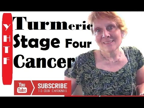Turmeric, Stage Four Cancer, Won't Give It A Chance ~~~Nancy