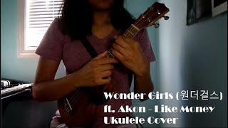 Wonder Girls (원더걸스) ft. Akon - Like Money Ukulele Cover