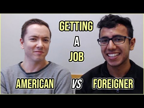 Getting A Job: American vs Foreigner | Indians Taking American Jobs?