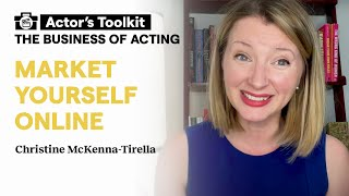 How to Market Yourself Online as an Actor | Casting Director Tips