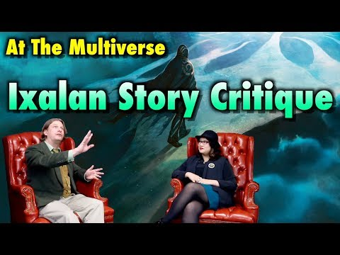 At The Multiverse - Ixalan Story Critique - A Magic: The Gathering Lore Review Podcast