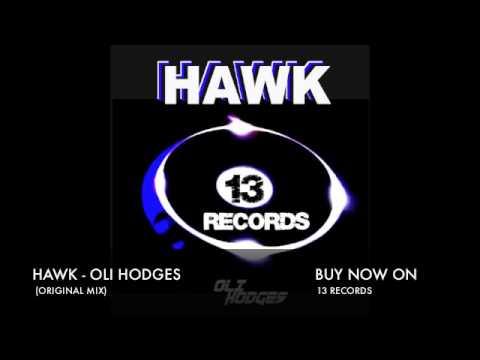 HAWK - OLI HODGES (Original Mix) 13 RECORDS