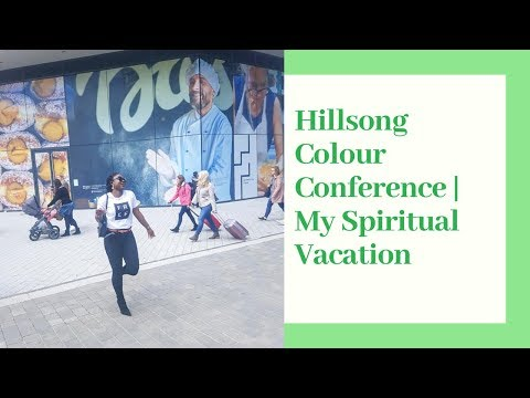 My Annual Spiritual Vacation | Hillsong Colour Conference Europe 2019 #1