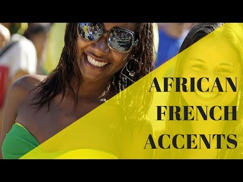 African vs European vs North American French accents