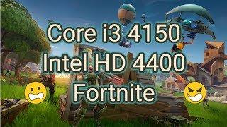 Intel HD 4400 + Core i3 4150 Fortnite