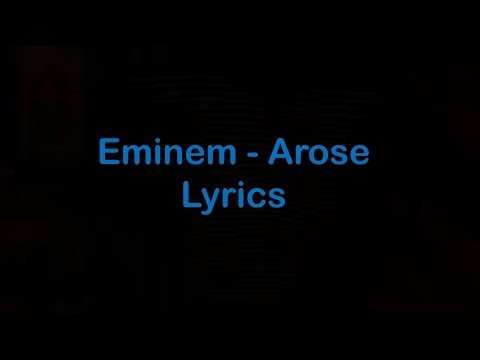 Eminem - Arose [Lyrics]