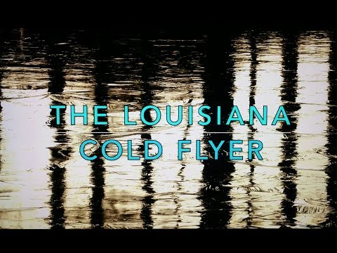 The Louisiana Cold Flyer