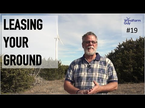 #19 Windfarm Guy - What Do Wind Companies Need To Lease Your Ground? - Jul 2019