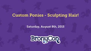 Custom Ponies–Sculpting Hair!
