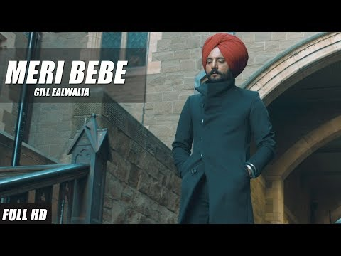 Meri Bebe | Official Music Video | Gill Ealwalia | Latest Punjabi Songs 2018