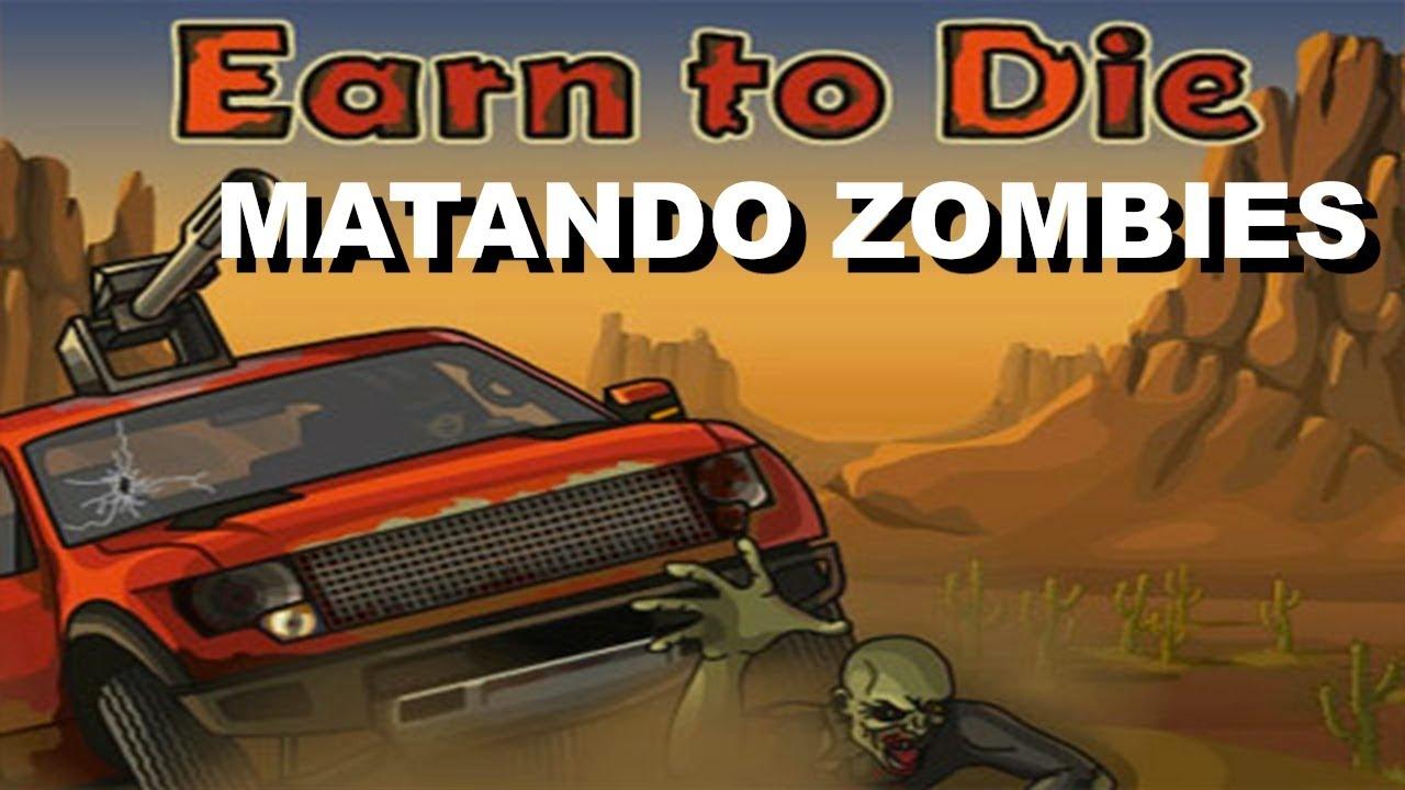 Jugando Ganar Para Morir Juego De Carros Y Zombies Youtube