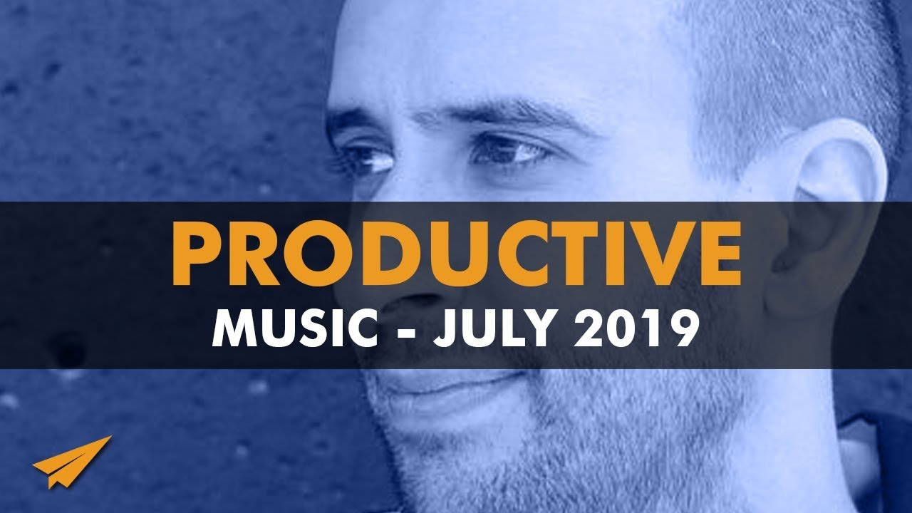 Productive Music Playlist | 1.5 Hour Mix | July 2019 | #EntVibes