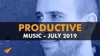 Productive Music Playlist | 2 Hour Mix | July 2019 | #EntVibes