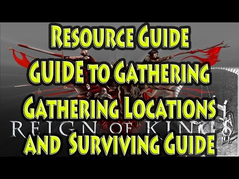 Resource Guide ► Reign of Kings ► GUIDE to Gathering ► Gathering MAP ► Surviving Guide
