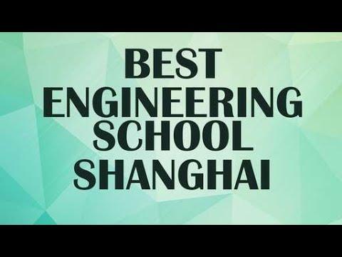 Best Engineering School in Shanghai, China