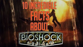 10 Incredible Facts About Bioshock You May Not Know! | Top 10 Incredible Bioshock Facts!