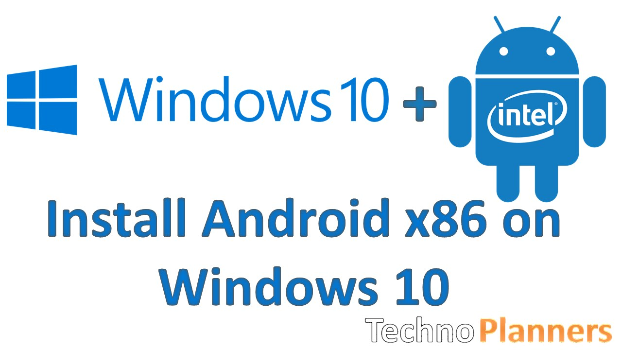 How To Install Android x86 5 1 on PC with Windows 10