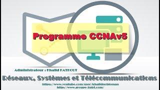 Programme CCNA v5 (KHALID KATKOUT)