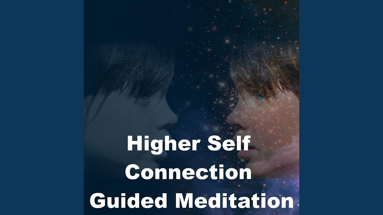 Higher Self Connection Guided Meditation - YouTube