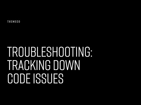 Troubleshooting: Tracking Down Code Issues