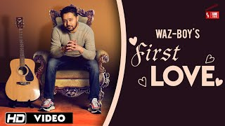 First Love - Waz Boy ( Full Video) | Navi Sandhu | New Punjabi Song 2020 | Fame Studioz