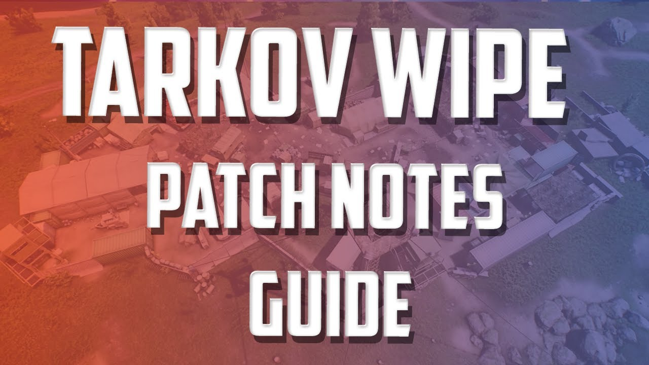 Escape from Tarkov patch 0.12.9 notes: Wipe, new map, new ...