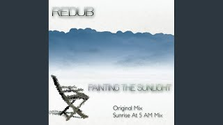 Painting The Sunlight (Sunrise at 5 AM Remix)