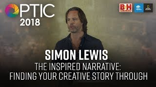 Optic 2018 | The Inspired Narrative: Finding Your Creative Story Through | Simon Lewis