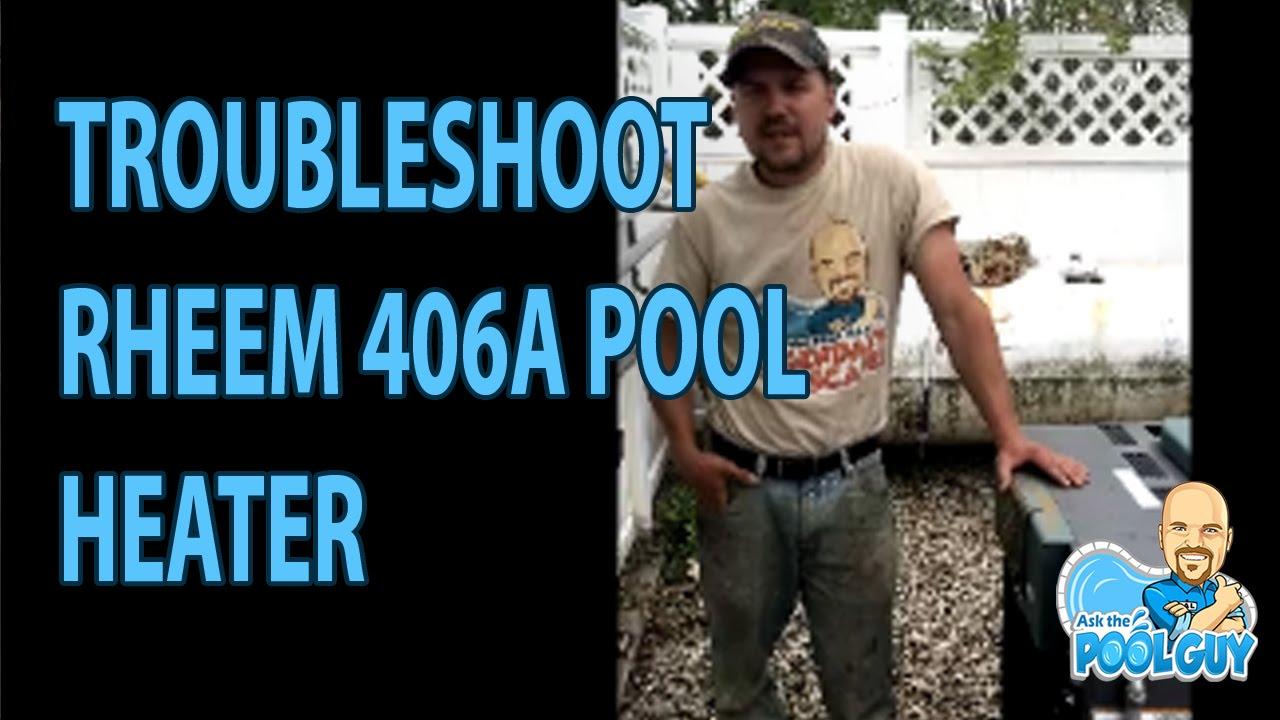 Ask The Pool Guy: Why Won't My Pool Heater Ignite? Rheem ...