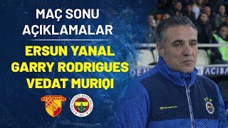 Maç Sonu Açıklamalar (Teknik Direktörümüz Ersun Yanal, Garry Rodrigues, Vedat Muriqi)