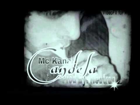 Mc Kana (Candela) prod by.Neutron