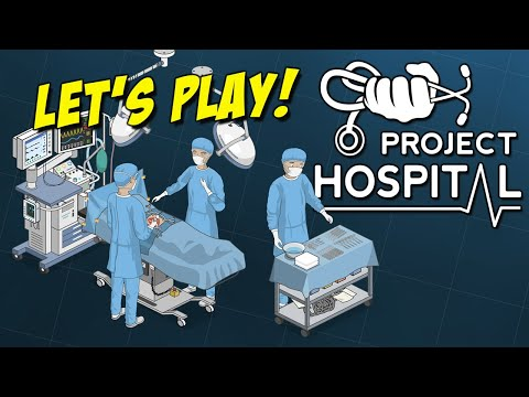 INCREDIBLE HOSPITAL SIMULATION | Project Hospital Tutorial Gameplay (Hospital Services DLC) | Part 1