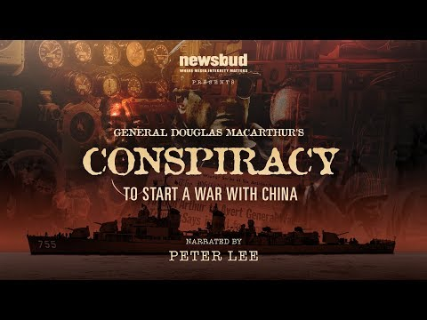 General MacArthur's Conspiracy To Start A War With China! New Documentary Release & Interview!