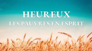 Film chrétien « Heureux les pauvres en esprit » Avez-vous rencontré le retour de Jésus ?
