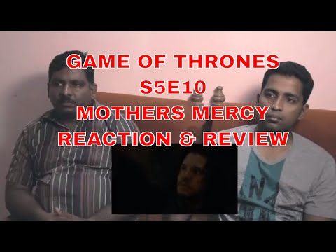 "Game of Thrones S5E10 ""Mothers Mercy"" reaction and review"