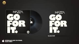 Mazza Go For It Klaas Edit