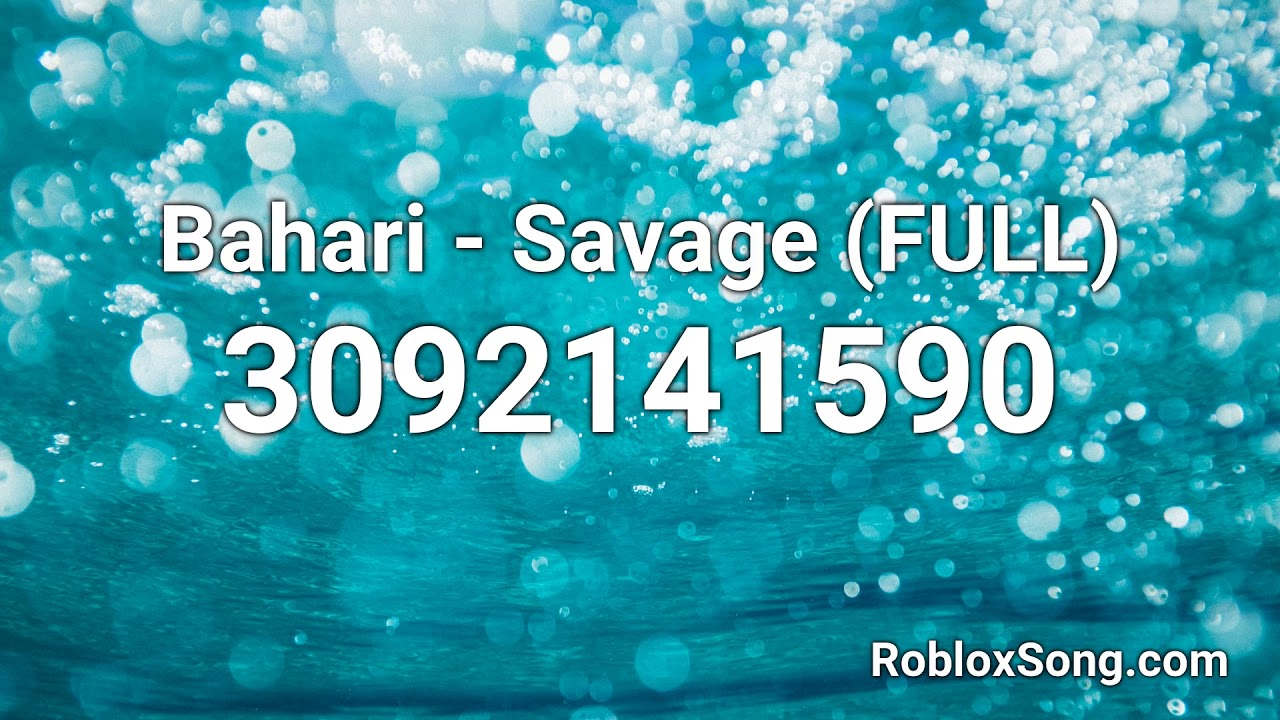 Bahari Savage Full Roblox Id Roblox Music Code Youtube