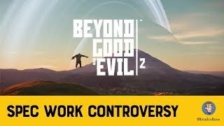 Beyond Good and Evil 2 Spec Work Controversy