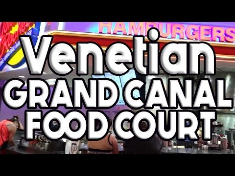 Venetian Palazzo Grand Canal Shoppes Food Court Tour