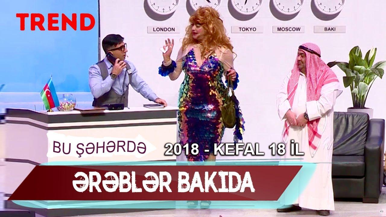 Bu Seherde 2018 Kefal 18 Il ərəblər Bakida Youtube