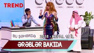 Bu seherde 2018 - KefAl 18 il - Ərəblər Bakıda