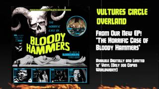 BLOODY HAMMERS - Vultures Circle Overland (Official Audio) | Napalm Records