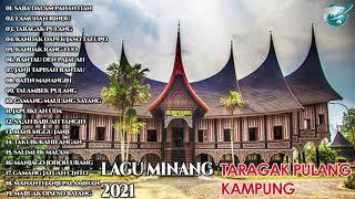 Download LAGU MINANG TERBARU -LAGU  MINANG TARAGAK PULANG KAMPUANG 2021 SABA DALAM PANANTIAN TAGARAK PULANG