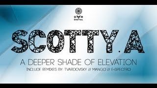 Scotty.A - A Deeper Shade Of Elevation [DAR Digital]