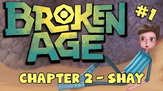 BROKEN AGE: Act 2 - Shay #1 - Dad Time