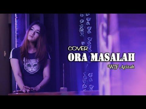 ORA MASALAH (slow) ~ WF Azizah _ Cover GUYON WATON
