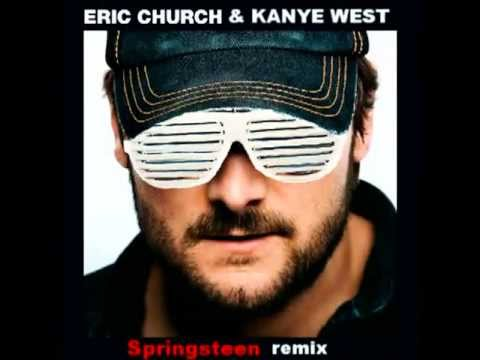 Eric Church & Kanye West- Springsteen [remix]